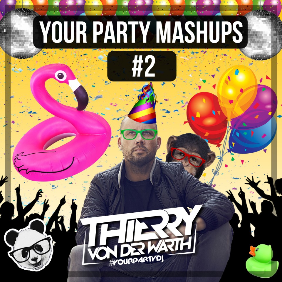 ✖ YOUR PARTY MASHUPS #2 ✖