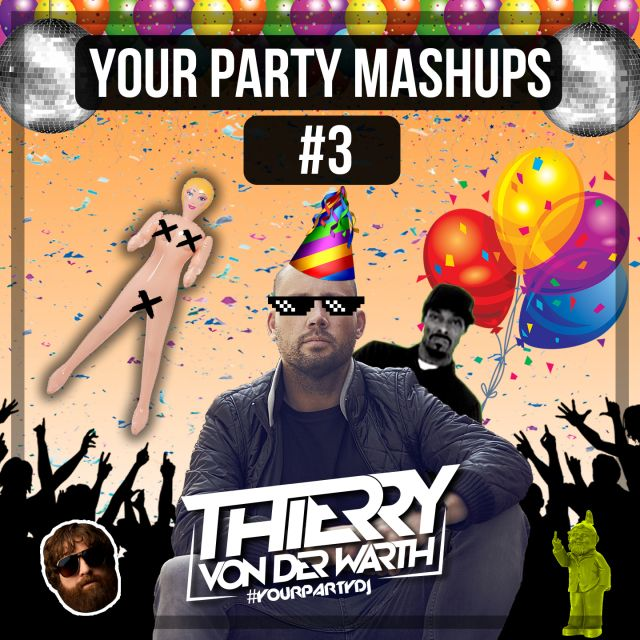 ✖ YOUR PARTY MASHUPS #3 ✖